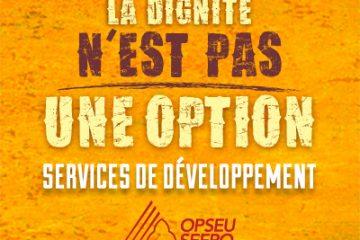 La dignite n'est pas: une option. Services de developpement