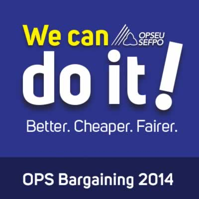 OPS Bargaining 2014. We can do it! Better. Cheaper. Fairer.