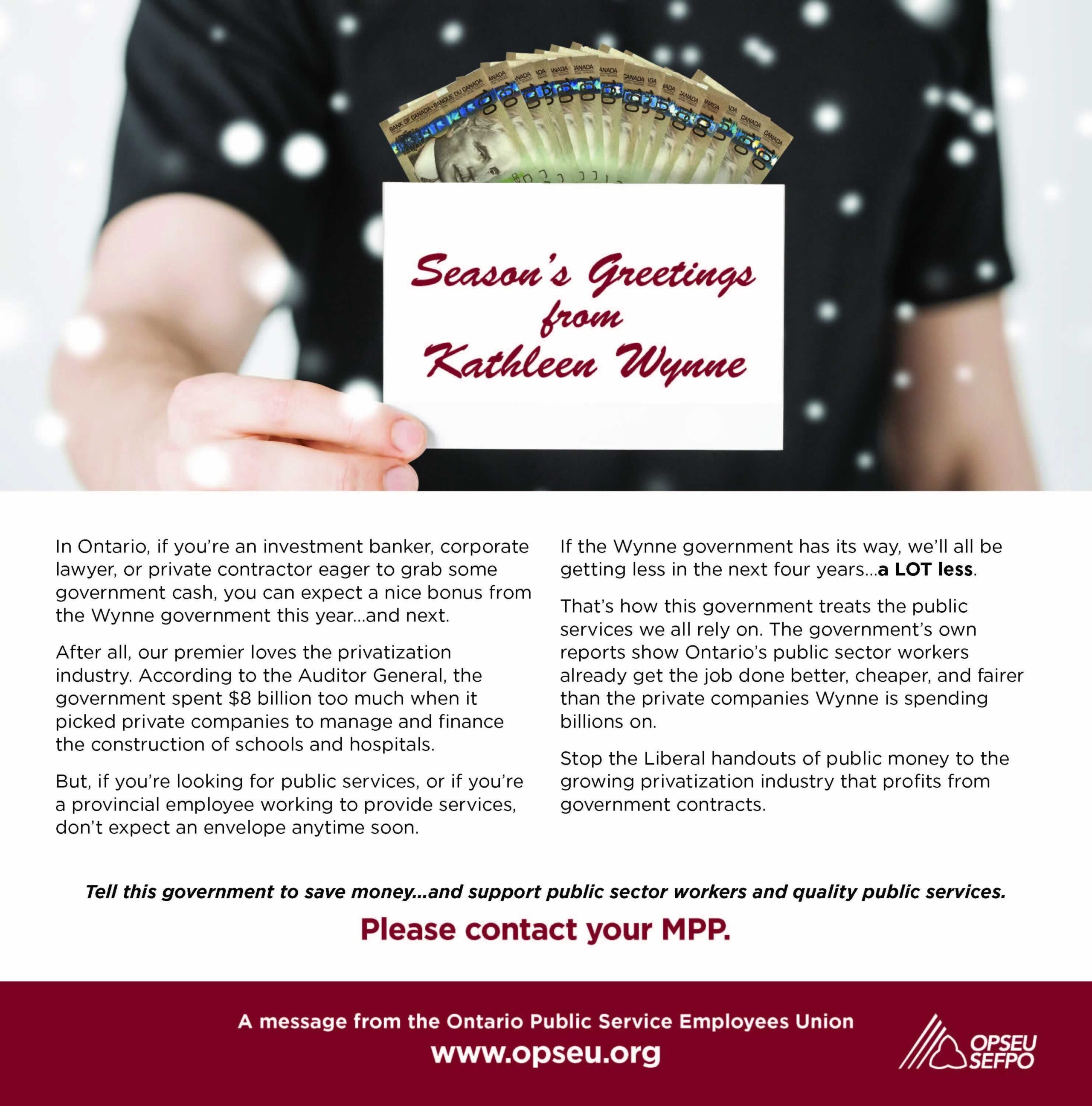 Season's greetings from Kathleen Wynne. Please contact your MPP card