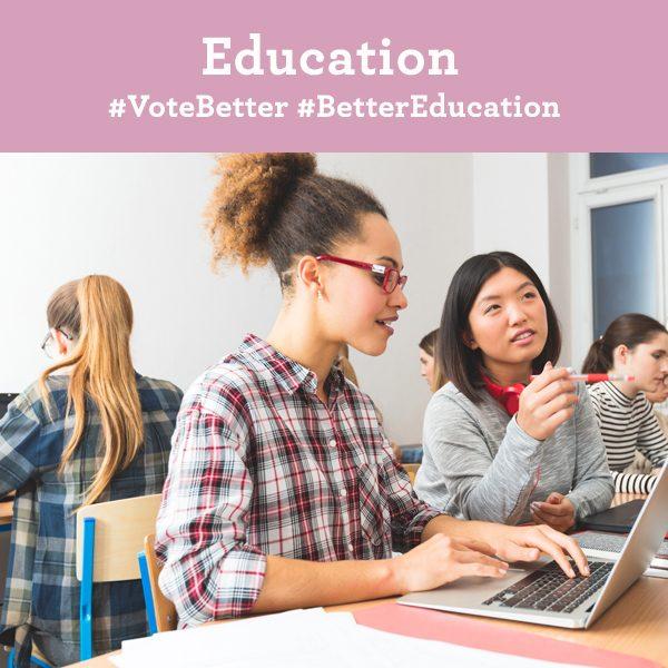 Education. Vote Better. Better Education.