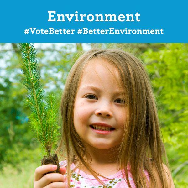 Environment. Vote Better. Better Environment.