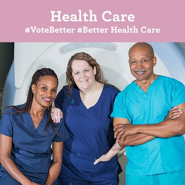 Health Care. Vote Better. Better Health Care.