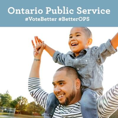 Ontario Public Service. Vote Better. Better OPS.