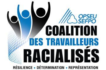 Coalition des travailleurs racialisés et le slogan: résilience, détermination, représentation