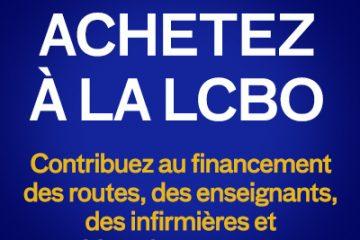 Achetez a la LCBO - Contribuez au financement des routes, des enseignants, des infirmieres et bien plus encore ...
