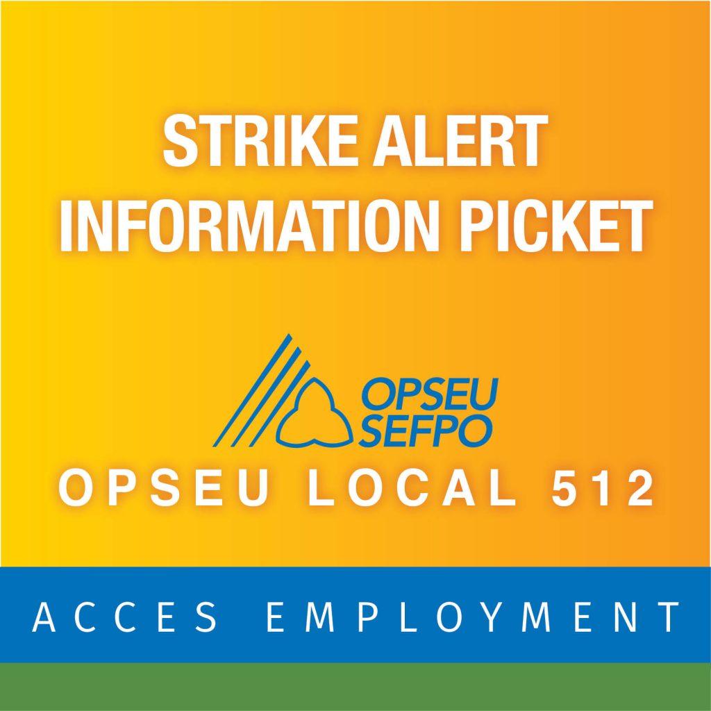 Strike Alert Information Picket OPSEU Local 512