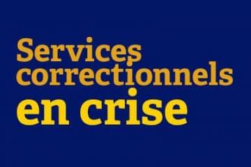 Services correctionnels en crise