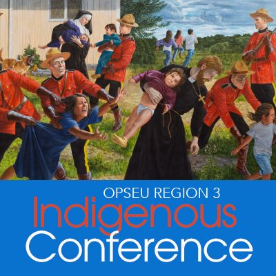 OPSEU Region 3 Indigenous Conference