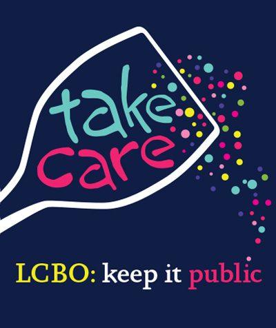 Take care. LCBO: Keep it Public