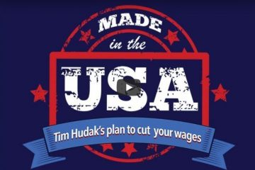 Made in the USA - Tim Hudak's plan to cut your wages.