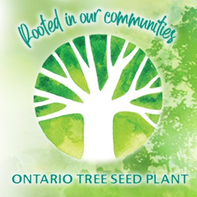 Ontario Tree Seed Plant: Rooted in our communities