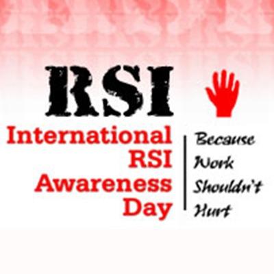 International RSI Awareness Day, Because Work Shouldn't Hurt