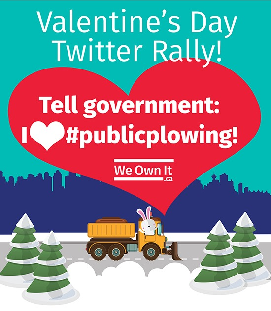 Valentine's Day Twitter rally! Tell government: I love #publicplowing!