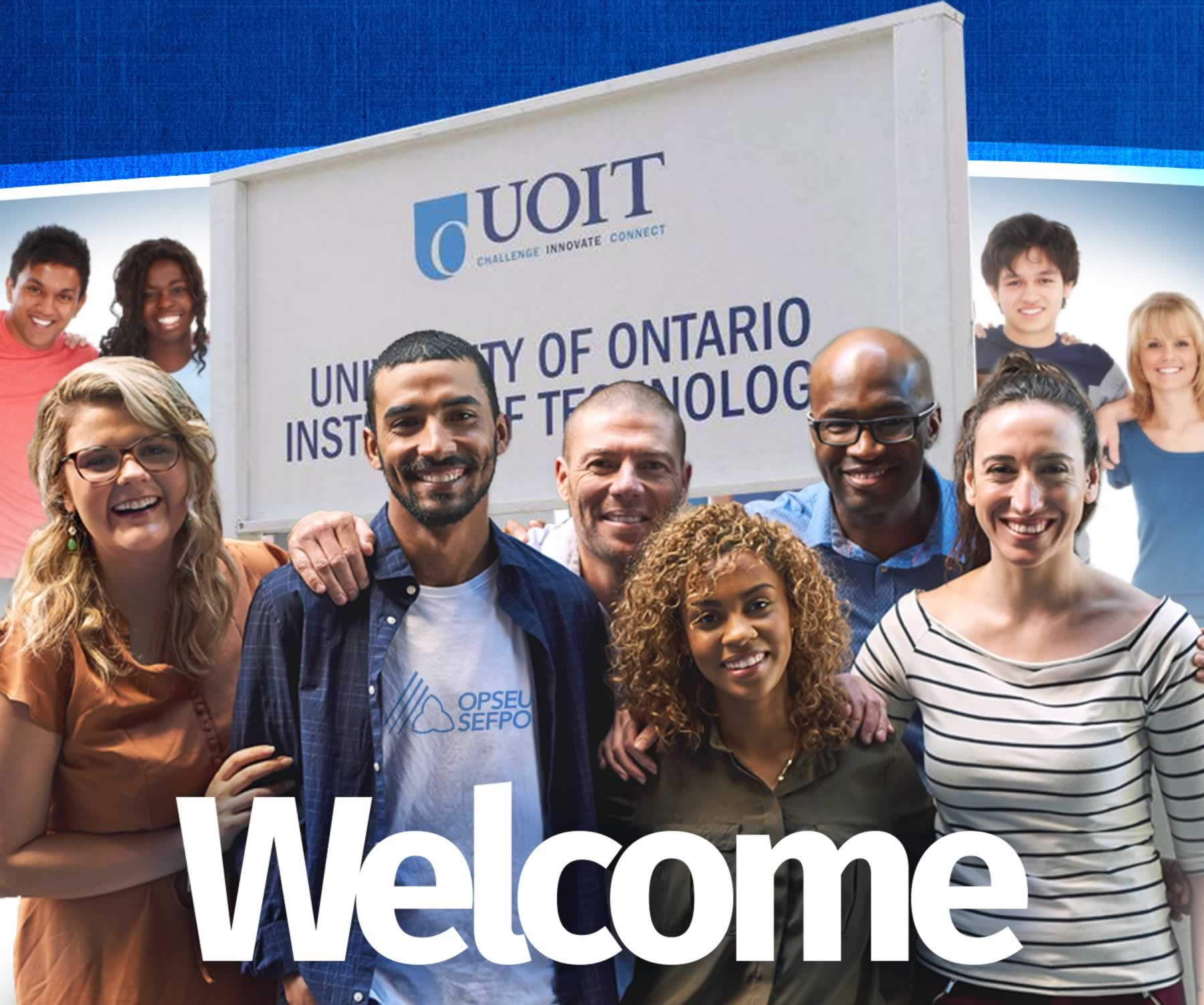 Welcome - OPSEU members in front of a University of Ontario Institute of Technology sign.