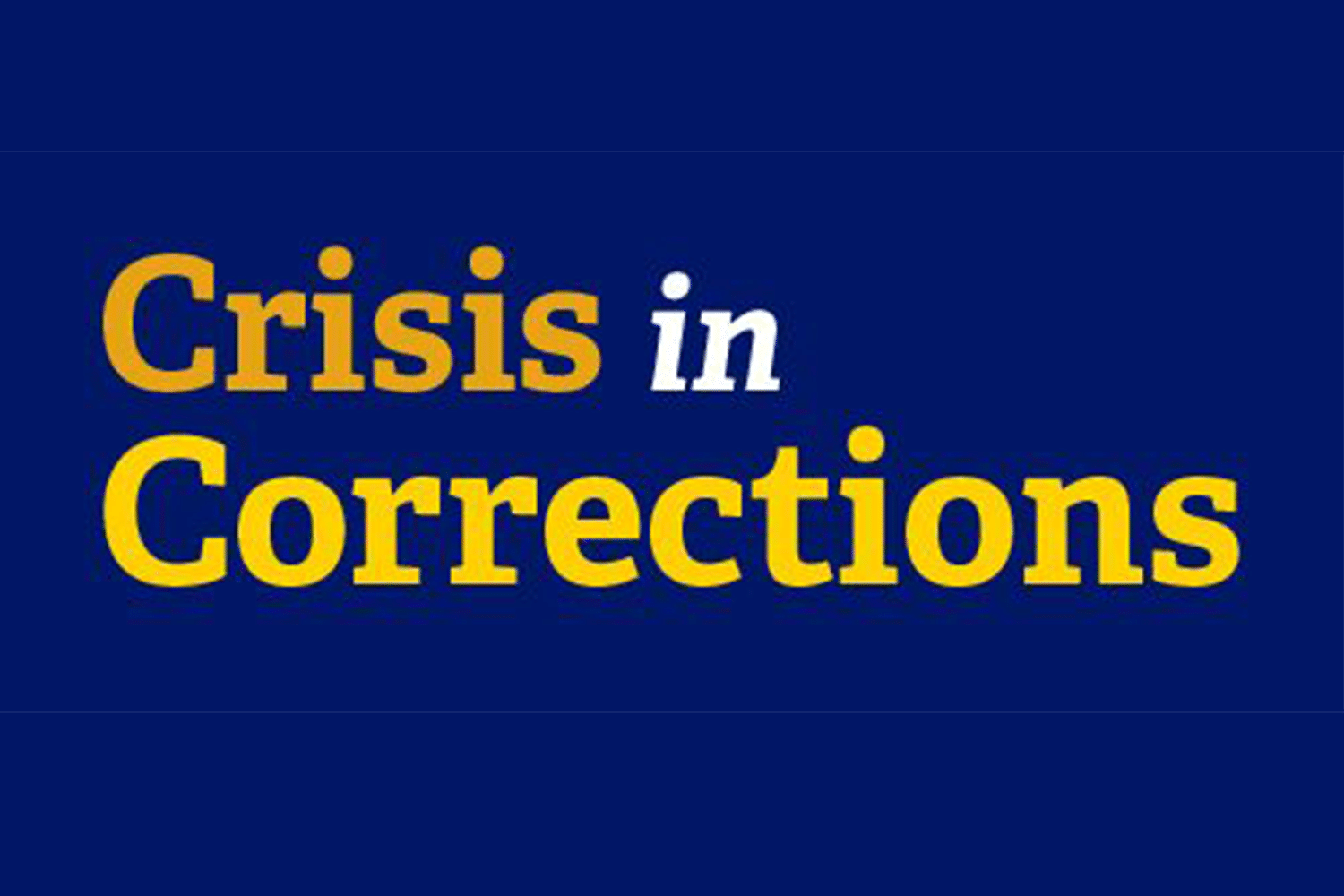 Crisis in Corrections