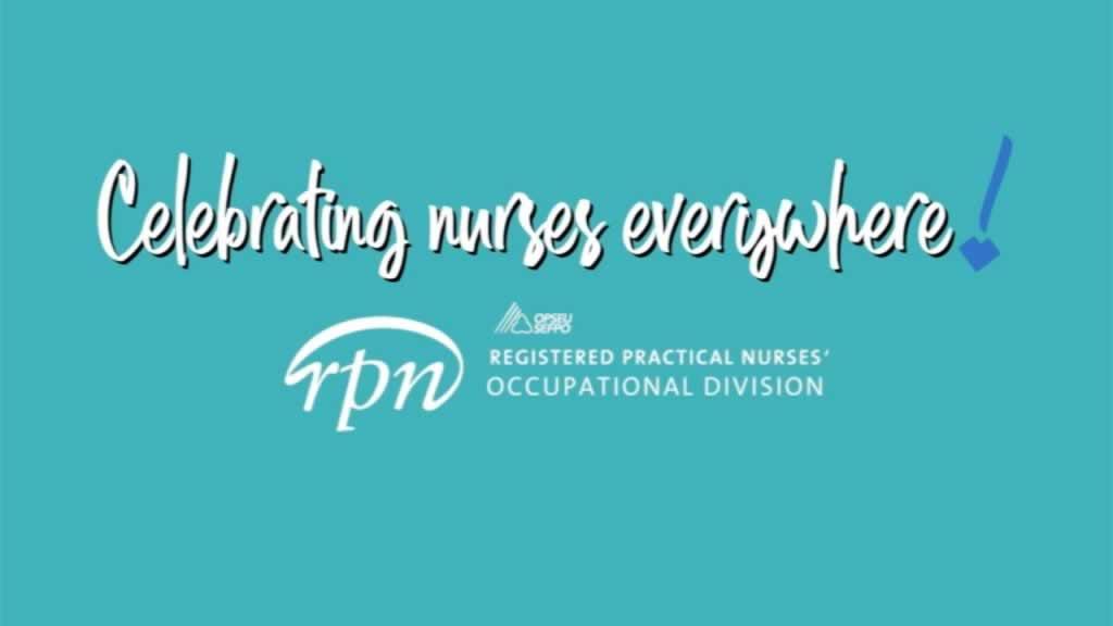 Celebrating Nurses Everywhere! Registered Practical Nurses' Division