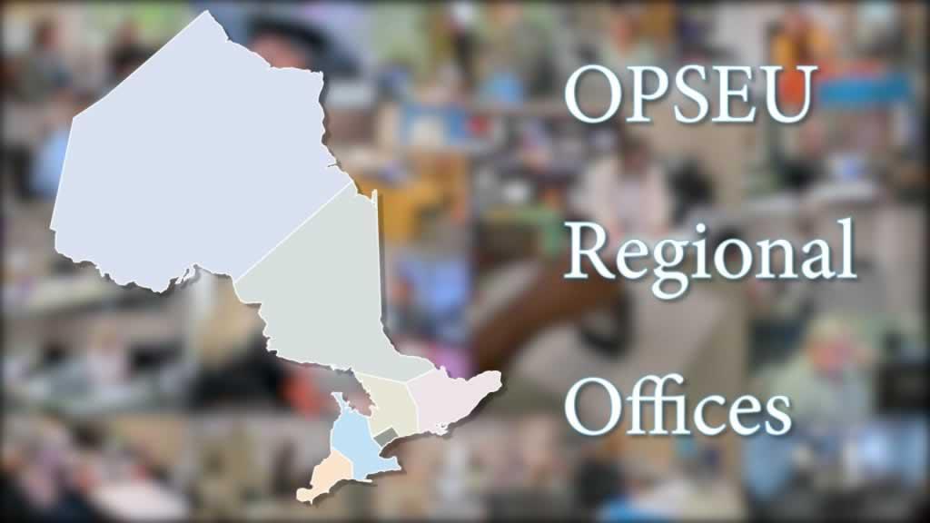 OPSEU Regional Office. Map of Ontario