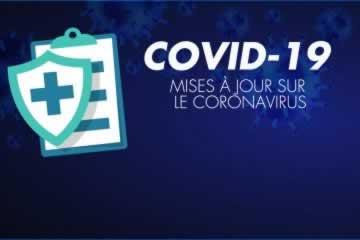 COVID-19 Mises a jour sur le coronavirus
