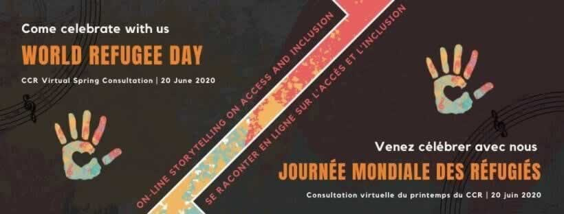 Come celebrate with us, World Refugee Day. CCR Virtual Spring Consultation (June 20 2020).