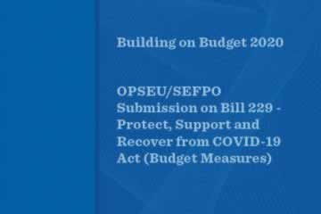 Building on Budget 2020-OPSEU/SEFPO Submission on Bill 229, Protect, Support & Recover from COVID-19
