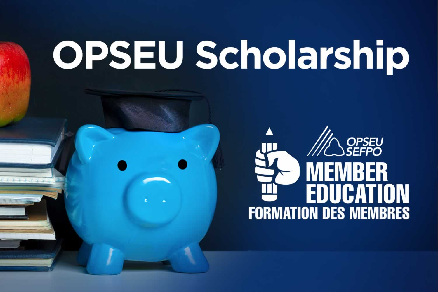 OPSEU Scholarship. Member Education / Formation Des Membres. Image of books, an apple and grad hat