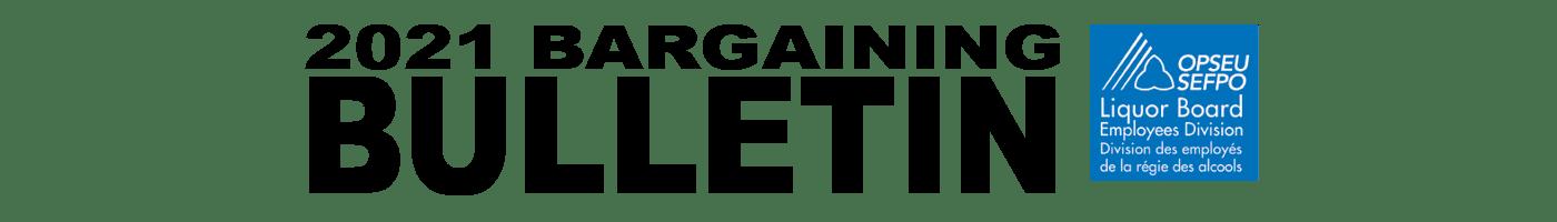 2021 Bargaining Bulletin - Liquor Board Employees Division
