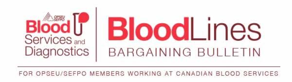 Blood Services and Diagnostics. Bloodlines Bargaining Bulletin